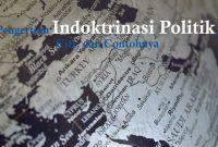 Pengertian Indoktrinasi Politik
