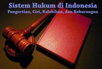 Ciri Sistem Hukum di Indonesia