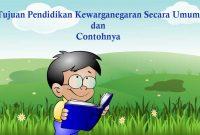 Tujuan Pendidikan Kewarganegaran dan Contohnya