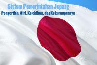Sistem Pemerintahan Jepang Adalah