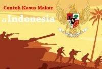 Contoh Kasus Makar di Indonesia