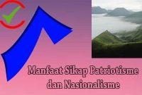 Manfaat Patriotisme dan Nasionalisme