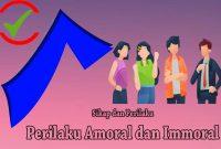 Contoh Amoral dan Immoral